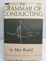 The Grammar of Conducting Max Rudolf 1950 HCDJ First Edition