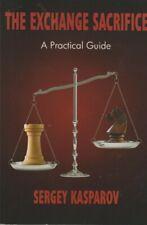 The Exchange Sacrifice A Practical Guide Sergey Kasparov paperback used