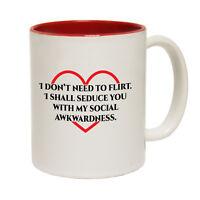 Funny Mugs I Don't Need To Flirt - Joke Humour Present Christmas NOVELTY MUG