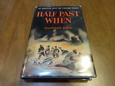 Half Past When: An American With the French- Hassoldt Davis, 1944, 1st Edition