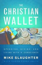 THE CHRISTIAN WALLET - SLAUGHTER, MIKE/ SMITH, KAREN PERRY (CON) - NEW BOOK
