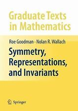 Symmetry, Representations, and Invariants (Graduate Texts in Mathematics)