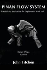 Pinan Flow System: Heian - Pinan Sandan : Karate Kata Application for Beginne...