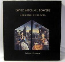 David Michael Bowers: The Evolution of an Artist by Robert J Trombetta SIGNED LE