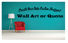 QUOTES Create your own custom vinyl stickers decal.Any Design Size Possible.