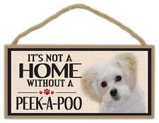 Wood Sign: It's Not A Home Without A Peek-A-Poo (Pekingese Poodle) (Peekapoo)