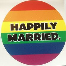 HAPPILY MARRIED GAY             Lesbian Marriage BUMPER STICKER 3 inch Circle