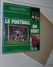 LE FOOTBALL EN VERT AS SAINT-ETIENNE ASSE CHAUDRON GLASGOW / BERNARD PIVOT 1980