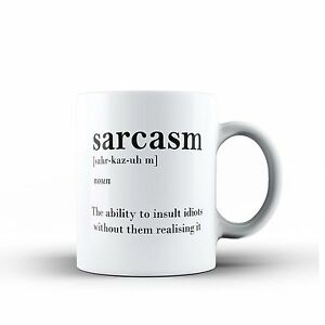 Sarcasm The Ability To Insult Funny Ceramic Coffee Tea MUG Novelty Gift Rude