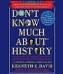 Don't Know Much about History by Kenneth C. Davis (CD, 2011, Abridged)