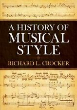Dover Books on Music: A History of Musical Style by Richard L. Crocker (2011,...
