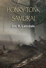 Honky Tonk Samurai: Signed Collector's Edition .. Lansdale, Joe R; Morris, Harr
