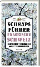 Schnaps-Führer Fränkische Schweiz von Christiane Richter und Achim Schnurrer (2017, Gebundene Ausgabe)
