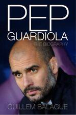 Pep Guardiola: Another Way of Winning: The Biography.,Guillem Balague
