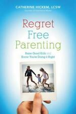 Regret Free Parenting: Raise Good Kids and Know You're Doing It Right-ExLibrary
