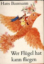 Baumann, Hans. Wer Flügel hat kann fliegen. Signiert mit Widmung. EA 1966