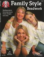 Family Style Beadwork: Beading Projects Featuring Treasure Beads, Triangles and