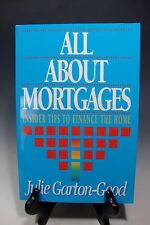 All About Mortgages: Insider Tips to Finance the Home by Julie Garton-Good