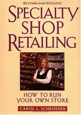 Specialty Shop Retailing: How to Run Your Own Store (Revision) (National Retail