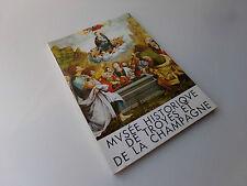 Musée historique de Troyes et de la Champagne 1972  Livre