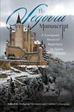 The Segovia Manuscript: A European Musical Repertory in Spain, C.1500: New
