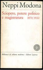 NEPPI MODONA SCIOPERO POTERE POLITICO E MAGISTRATURA LATERZA 1969 AUTOGRAFO