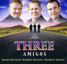 THE THREE AMIGOS CD JIMMY BUCKLEY  ROBERT MIZZELL  PATRICK FEENEY