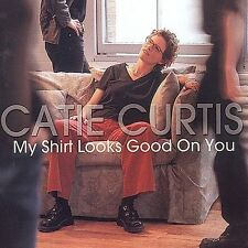 My Shirt Looks Good on You by Catie Curtis (CD, Aug-2001, Ryko Distribution)