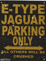 E-TYPE JAGUAR PARKING METAL SIGN RUSTIC VINTAGE STYLE 6x8in 20x15cm garage