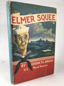 Elmer Squee by Ensign R. L. Brooks U.S. Naval Reserve - 1942 1943 Wartime Humor