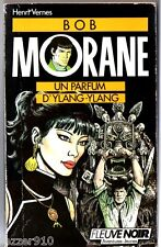 HENRI VERNES # BOB MORANE n°2 # UN PARFUM D'YLANG-YLANG # 1988 fleuve noir