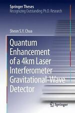 Springer Theses Ser.: Quantum Enhancement of a 4km Laser Interferometer...
