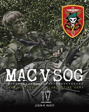 MAC V SOG: Team History of a Clandestine Army, Volume IV