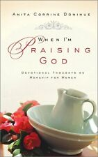 When Im Praising God: Devotional Thoughts on Wors