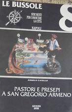 PASTORI E PRESEPI A SAN GREGORIO ARMENO di : A. Catello Elio De Rosa Editore