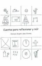 Cuentos para Reflexionar y Reír by Carmen Ángela López Álvarez (2014, Hardcover)