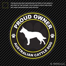 Proud Owner Australian Cattle Dog Sticker Decal Adhesive Vinyl dog canine pet