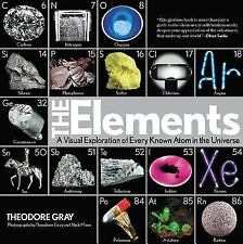 Elements: A Visual Exploration of Every Known Atom in the Universe Gray, Theodor