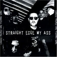 STRAIGHT EDGE MY ASS - Loaded Packed And Fucking Done CD