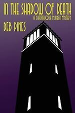 In the Shadow of Death: a Chautauqua Murder Mystery by Deb Pines (2013,...