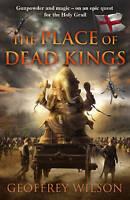 The Place of Dead Kings by Geoffrey Wilson (Paperback)