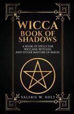 Wicca livre des ombres: A Book of Sorts pour Wiccans, Witches, et autres