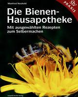 Die Bienen-Hausapotheke (Buch) 100 ausgewählte Rezepte zum Selbermachen