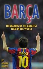 Barca: The Making of the Greatest Team in the World-Graham Hunter