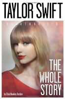 Taylor Swift: The Whole Story by Chas Newkey-Burden