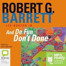 Robert G. BARRETT / AND De FUN DON'T DONE.....     [ Audiobook ]