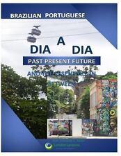 Dia a Dia : Brazilian Portuguese by Edinaldo / E. Do Espirito Santo (2013,...