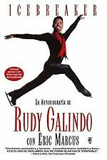 Icebreaker : The Autobiography of Rudy Galindo by Galindo, Rudy