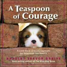 A Teaspoon of Courage : A Little Book of Encouragement for Whenever You Need It