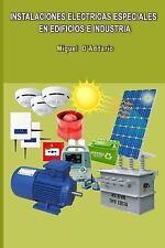 Instalaciones eléctricas Especiales en Edificios e Industria by Miguel...